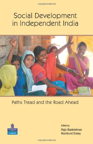 Social Development in Independent India: Paths Tread and the Road Ahead: Muchkund Dubey,Rajiv ...