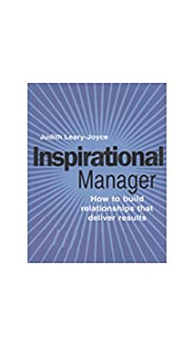 Inspirational Manager: How to Build Relationships that Deliver Results: Judith Leary-Joyce