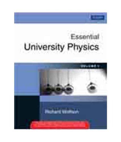 Essential University Physics: Volume 1: Richard Wolfson