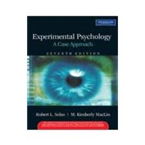 Experimental Psychology: A Case Approach: Robert L. Solso,M. Kimberly MacLin