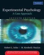 Experimental Psychology: A Case Approach: Robert L. Solso,M. Kimberly MacLin