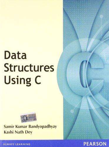 Data Structures Using C: Bandyopadhyay, Samir Kumar;