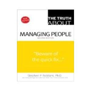 The Truth About Managing People (Second Edition): Stephen P. Robbins
