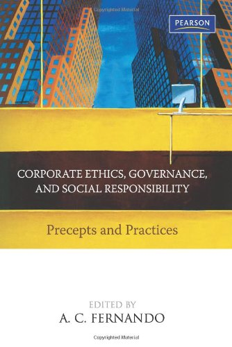 Corporate Ethics, Governance, And Social Responsibility: Precepts: Fernando A.C.
