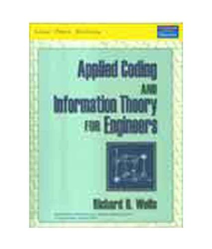 9788131724163: Applied Coding and Information Theory for Engineers