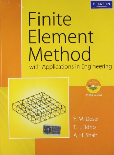 Finite Element Method with Applications in Engineering: A.H. Shah,T.I. Eldho,Y.M.