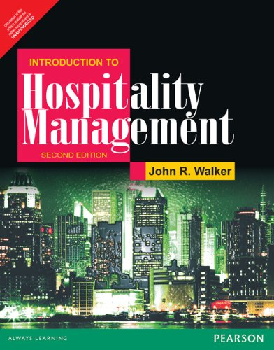 Introduction to Hospitality Management (Second Edition): John R. Walker