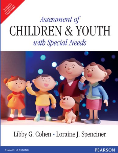 Assessment of Children and Youth with Special Needs: Libby G Cohen,Loraine J. Spenciner