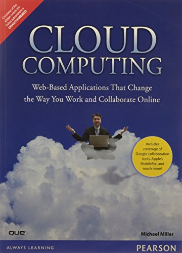 9788131725337: Cloud Computing: Web-Based Applications That Change the Way You Work and Collaborate Online