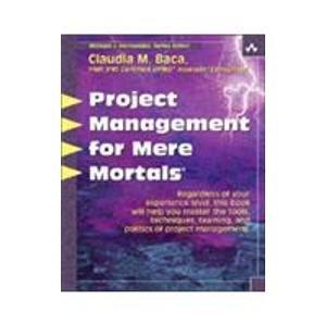 Project Management for Mere Mortals: Claudia M. Baca