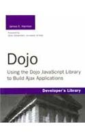 Dojo: Using the Dojo JavaScript Library to Build Ajax Applications: William Harmon