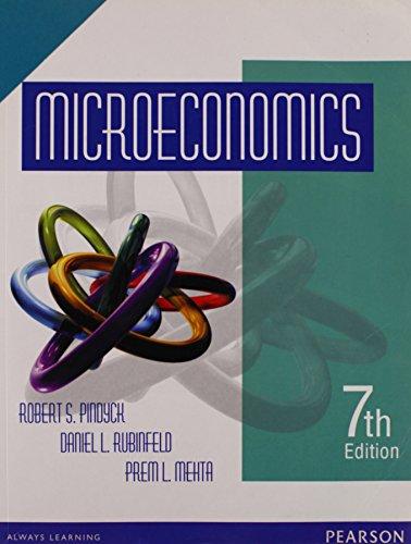 Microeconomics (Seventh Edition): Daniel L. Rubinfeld,Prem L. Mehta,Robert S. Pindyck