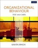 Organizational Behaviour: Text and Cases: Kavita Singh