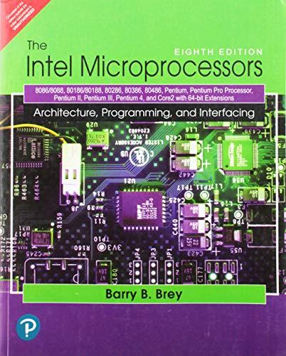 9788131726228: The Intel Microprocessors: 8086/8088, 80186/80188, 80286, 80386, 80486, Pentium, Pentium Pro Processor, Pentium II, Pentium III, Pentium 4, and Core2 with 64-bit Extensions, 8/e