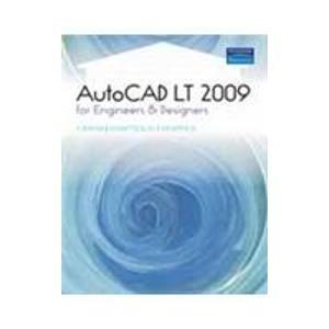 AutoCAD LT 2009: CADCIM Technologies,Sham Tickoo,Swapna D.