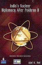 India s Nuclear Diplomacy After Pokhran II: Ajay K. Rai