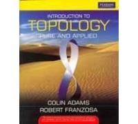 Introduction To Topology: Pure And Applied: Colin Adams &