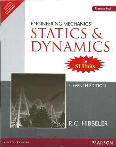 Engineering Mechanics-Statics and Dynamics (Eleventh Edition): Ashok Gupta,R.C. Hibbeler