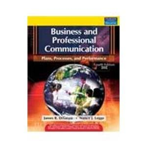 Business and Professional Communication: Plans, Processes, and Performance (Fourth Edition): James ...