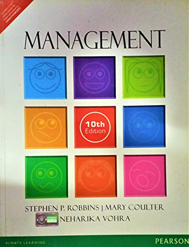 Management (Tenth Edition): Mary Coulter,Neharika Vohra,Stephen P. Robbins