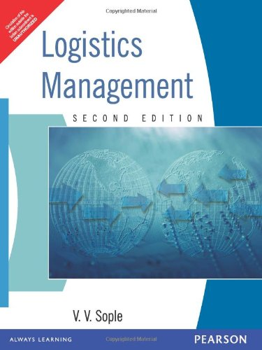 Logistics Management (Second Edition): Vinod V. Sople