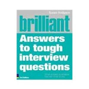 9788131727935: Brilliant Answers to Tough Interview Questions: Smart answers to whatever they can throw at you, 3/e