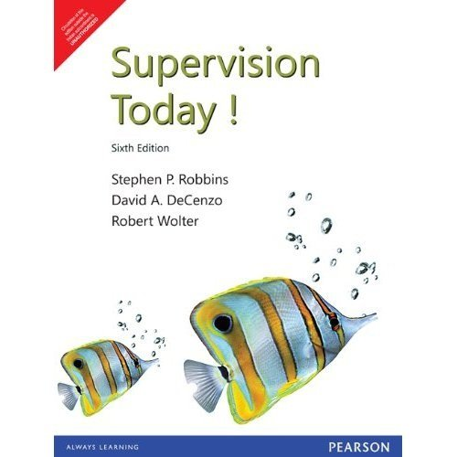 Supervision Today ! ( Sixth Edition): Stephen P. Robbins