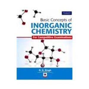 Basic Concepts of Inorganic Chemistry: D.N. Singh