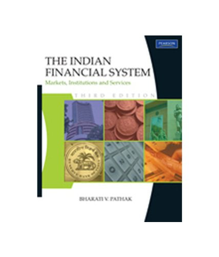 The Indian Financial System: Markets, Institutions and: Bharati V. Pathak