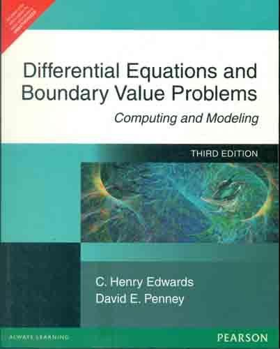 Differential Equations and Boundary Value Problems: Computing and Modeling (Third Edition): C. ...