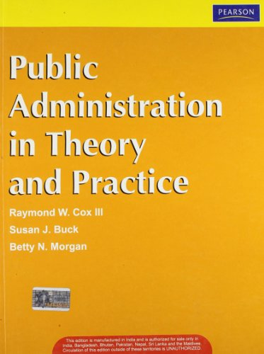 Public Administration in Theory and Practice: Betty N. Morgan,Raymond