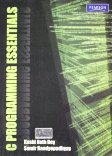 C Programming Essentials: Kashi Nath Dey,Samir