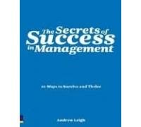 9788131729281: The Secrets of Success in Management: 20 Ways to Survive and Thrive