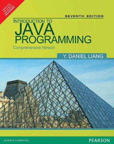 Introduction To Java Programming: Comprehensive Version, 7Th Edition: Daniel Liang