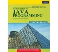 Introduction to Java Programming, Comprehensive Version, 7e: Daniel Liang