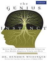 9788131730072: The Genius of Instinct: Reclaim Mother Nature's Tools for Enhancing Your Health, Happiness, Family, and Work