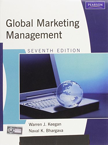 Global Marketing Management (International): Warren J. Keegan, Naval K. Bhargava