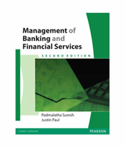 Management of Banking and Financial Services (Second Edition): Dr Justin Paul,Padmalatha Suresh