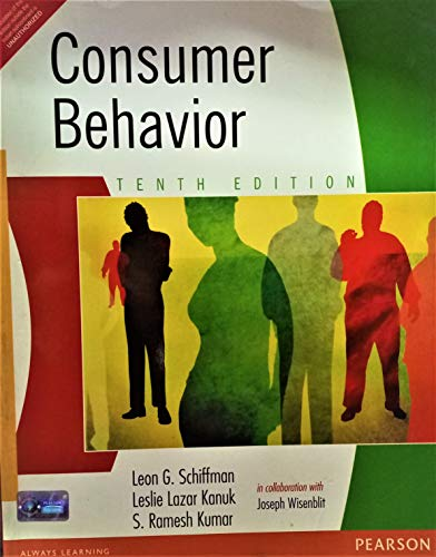 Consumer Behavio (Tenth Edition): Leon G. Schiffman,Leslie Lazar Kanuk,S. Ramesh Kumar