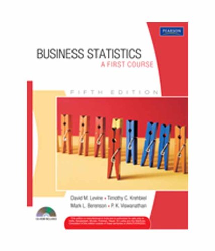 Business Statistics: A First Course: P.K. Viswanathan,Mark L.