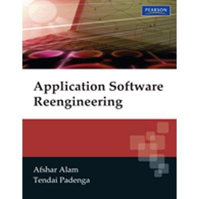 Application Software Re-Engineering: M. Afshar Aalam,Tendai Padenga