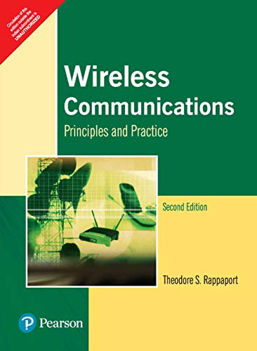 WIRELESS COMMUNICATION PRINCIPLES AND PRACTICE: Theodore S Rappaport