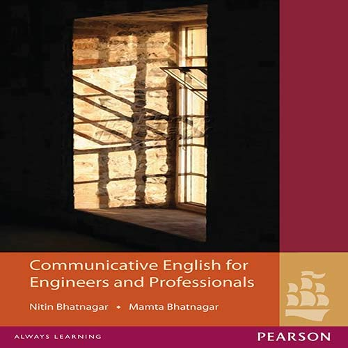 Communicative English for Engineers and Professionals: Mamta Bhatnagar,Nitin Bhatnagar