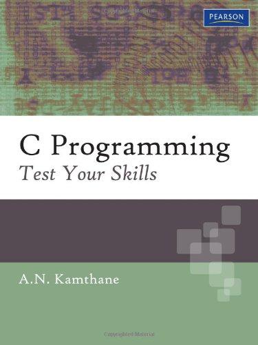 C Programming: Test Your Skills: Test Your: Shok Kamthane