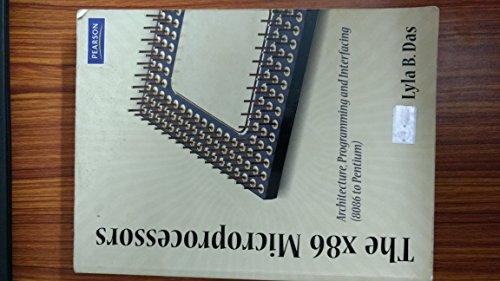 The X86 Microprocessors: Architecture and Programming (8086 to Pentium): Lyla B. Das
