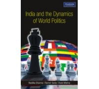 India and the Dynamics of World Politics: A book on Indian Foreign Policy, Related Events and ...
