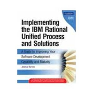 9788131732939: IMPLEMENTING THE IBM RATIONAL UNIFIED PROCESS AND SOLUTIONS