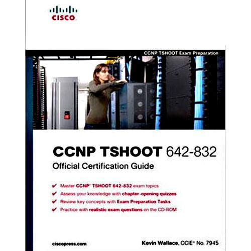 CCNP TSHOOT 642-832: Official Certification Guide: Kevin Wallace