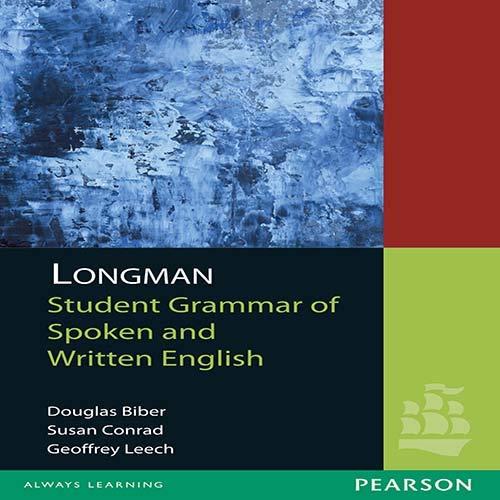 Longman Student Grammar Of Spoken And Written: Douglas Biber, Geoffrey