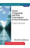 9788131733585: Cloud Computing and SOA Convergence in Your Enterprise: A Step-by-Step Guide